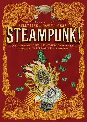 Image for Steampunk! An Anthology of Fantastically Rich and Strange Stories