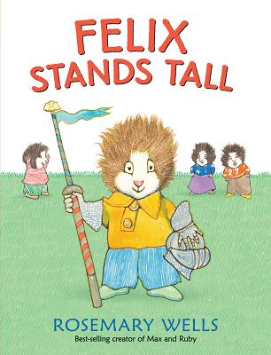 Felix Stands Tall (Felix and Fiona), Wells, Rosemary