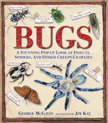 BUGS: A STUNNING POP-UP LOOK AT INSECTS, SPIDERS, AND OTHER CREEPY-CRAWLIES, MCGAVIN, GEORGE