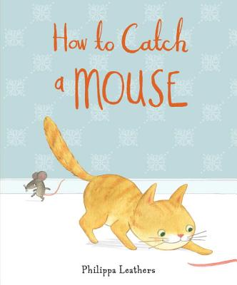 How to Catch a Mouse, Leathers, Philippa