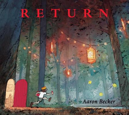 Return (Aaron Becker's Wordless Trilogy), Becker, Aaron