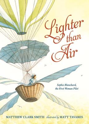 Image for Lighter than Air: Sophie Blanchard, the First Woman Pilot