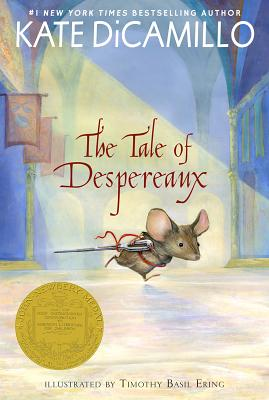 Image for THE TALE OF DESPEREAUX  Being the Story of a Mouse, a Princess, Some Soup, and a Spool of Thread