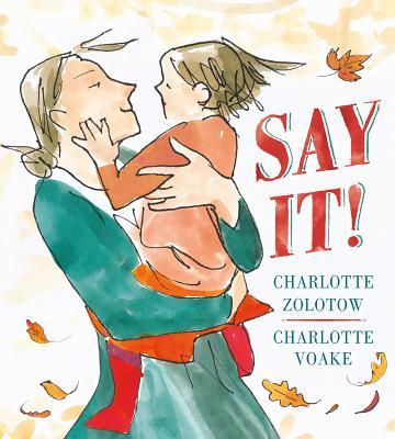 Say It!, Zolotow, Charlotte