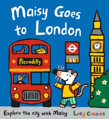 Maisy Goes to London: A Maisy First Experiences Book, Cousins, Lucy
