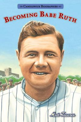 Image for Becoming Babe Ruth: Candlewick Biographies