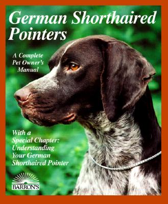 Image for German Shorthaired Pointer (Barron's Complete Pet Owner's Manuals)