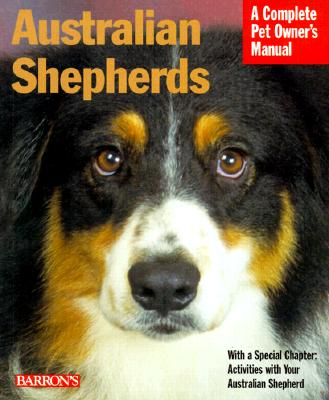 Image for Australian Shepherds (Complete Pet Owner's Manuals)