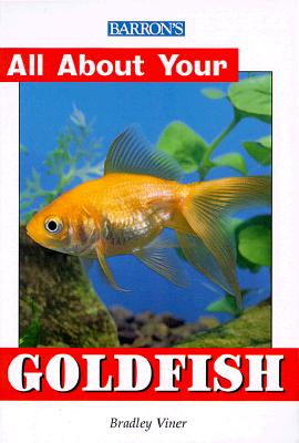All About Your Goldfish (All About Your Pets Series), Bradley Viner