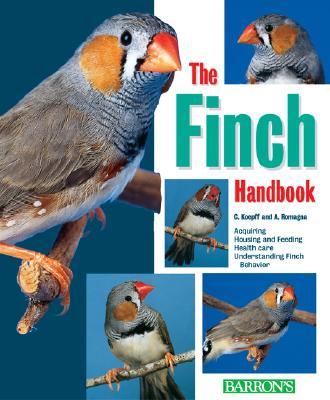Finch Handbook, The (B.E.S. Pet Handbooks), Koepff, Christa; Romagnano, April