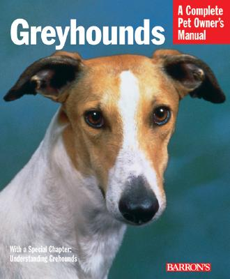 Image for Greyhounds: Everything about Purchase, Care, Nutrition, Behavior, and Training
