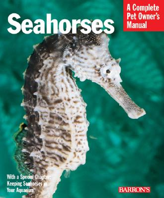 Image for Seahorses (Complete Pet Owner's Manuals)