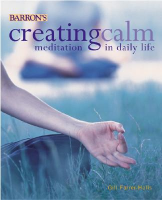Image for Creating Calm: Meditation in Daily Life