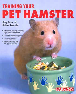 Training Your Pet Hamster, Gerry Bucsis, Barbara Somerville