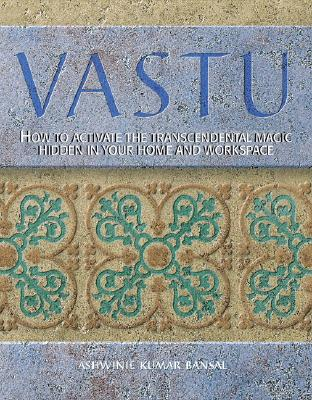 Image for Vastu: How to Create a Harmonious Home Through Ancient Indian Design Principles