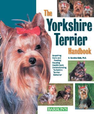 The Yorkshire Terrier Handbook (Barron's Pet Handbooks), D. Caroline Coile  Ph.D.