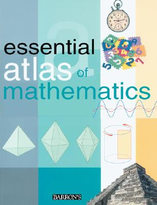 Essential Atlas of Mathematics, Maria del Rosario Villagra; Ana Villagra