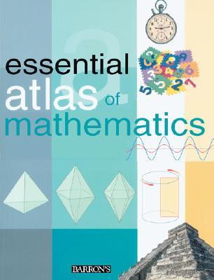 Essential Atlas of Mathematics, Maria del Rosario Villagra; Ana Villagra