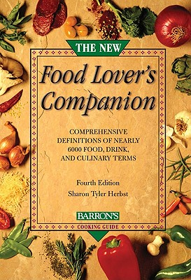 "The New Food Lover's Companion, ""Herbst, Sharon Tyler, Herbst, Ron"""