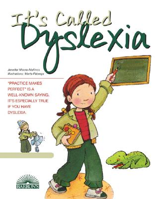 It's Called Dyslexia (Live and Learn Series), Jennifer Moore-Mallinos