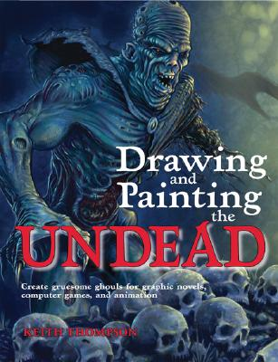 Image for Drawing and Painting the Undead (Barron's Educational)