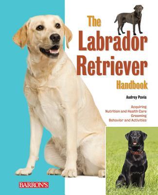 Image for The Labrador Retriever Handbook (B.E.S. Pet Handbooks)
