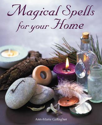 Image for Magical Spells for Your Home: How to Bring Magic into Every Area of Your Life