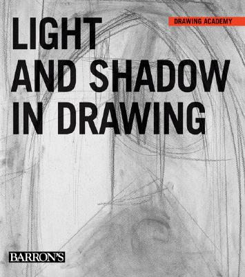 Light and Shadow in Drawing (Drawing Academy), Parramon's Editorial Team