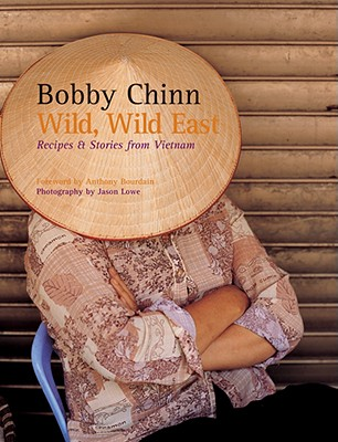 Image for Wild, Wild East: Recipes & Stories from Vietnam