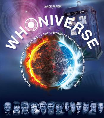 Image for Whoniverse: An Unofficial Planet-by-Planet Guide to the World of the Doctor from