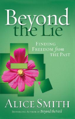 Image for Beyond the Lie: Finding Freedom from the Past