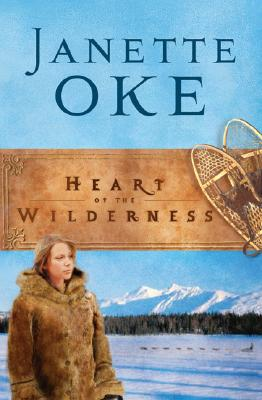 Heart of the Wilderness, Oke, Janette