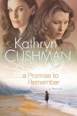A Promise to Remember, Kathryn Cushman