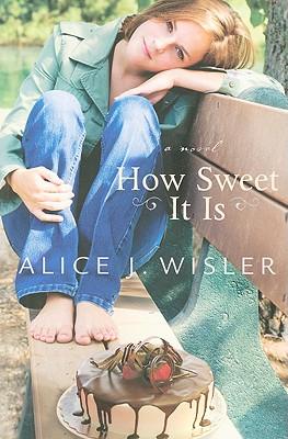 How Sweet It Is, Alice J. Wisler
