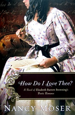 Image for HOW DO I LOVE THEE? A Novel of Elizabeth Barett Browning's Poetic Romance