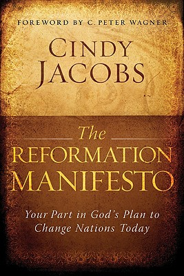Image for Reformation Manifesto, The: Your Part in God's Plan to Change Nations Today
