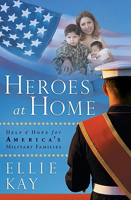 Image for Heroes at Home: Help and Hope for America's Military Families