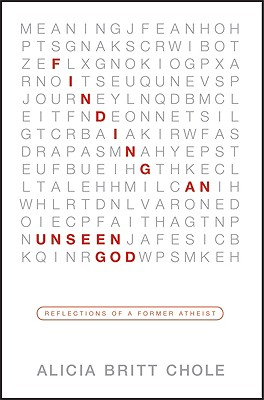 Finding an Unseen God: Reflections of a Former Atheist