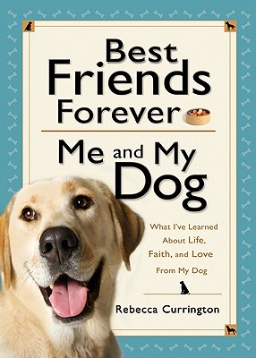 Best Friends Forever Me And My Dog, Rebecca Curriington