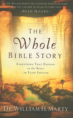 Image for Whole Bible Story, The: Everything That Happens in the Bible in Plain English