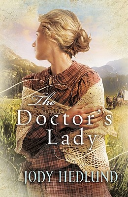 Doctor's Lady, The, Jody Hedlund