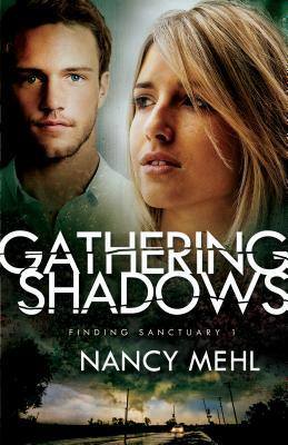 Gathering Shadows (Finding Sanctuary), Mehl, Nancy