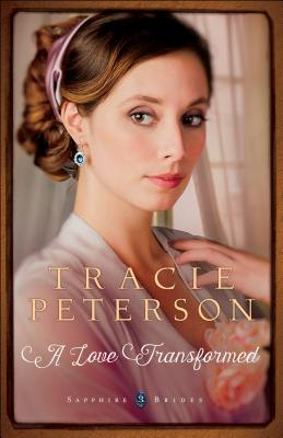 Image for A Love Transformed (Sapphire Brides #3)