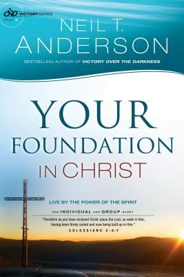 Image for Your Foundation in Christ: Live By the Power of the Spirit (Victory Series)