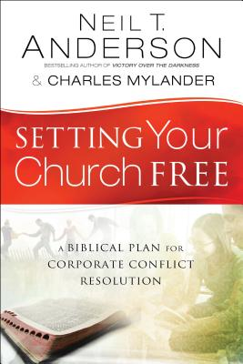 Image for Setting Your Church Free: A Biblical Plan for Corporate Conflict Resolution