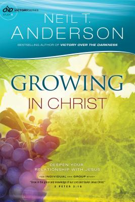 Image for Growing in Christ: Deepen Your Relationship With Jesus (Victory Series) (Volume 5)