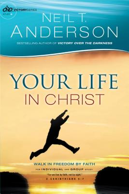 Image for Your Life in Christ: Walk in Freedom by Faith (Victory Series) (Volume 6)