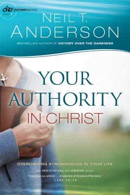 Image for Your Authority in Christ: Overcome Strongholds in Your Life (Victory Series) (Volume 7)
