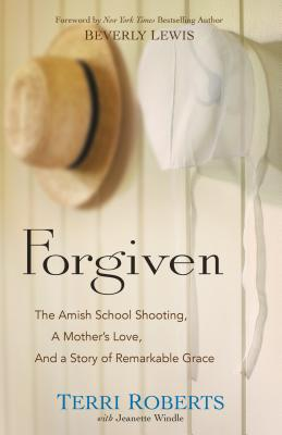Image for Forgiven: The Amish School Shooting, a Mother's Love, and a Story of Remarkable Grace