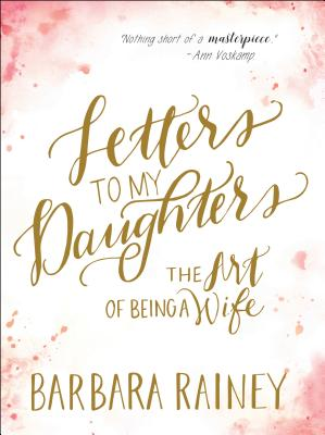 Image for Letters to My Daughters: The Art of Being a Wife